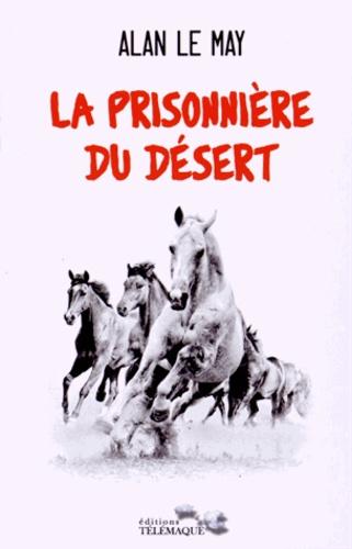 Alan Le May - La prisonnière du désert.