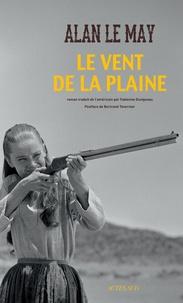 Alan Le May - Le vent de la plaine.
