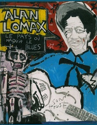 Alan Lomax - Le pays où naquit le blues. 1 CD audio