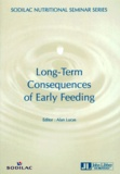 Alan Lucas et  Collectif - Long-term consequences of early feeding.