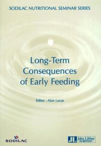 Alan Lucas et  Collectif - Long-term consequences of early feeding.