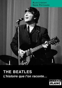 Alan Lysaght et David Pritchard - The Beatles - L'histoire que l'on raconte....