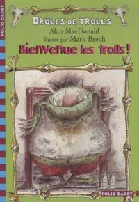 Alan MacDonald - Drôles de trolls  : Bienvenue les trolls !.