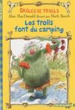 Alan MacDonald - Drôles de trolls  : Les trolls font du camping.