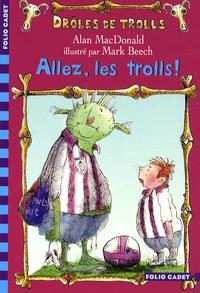 Alan MacDonald - Drôles de trolls Tome 1 : Allez, les trolls !.