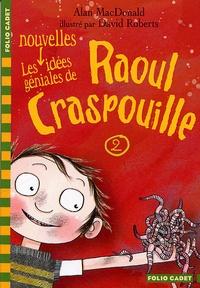 Alan MacDonald - Raoul Craspouille Tome 2 : Les nouvelles idées géniales de Raoul Crapouille.