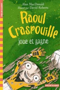 Alan MacDonald - Raoul Craspouille Tome 3 : Raoul Craspouille joue et gagne.