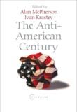 Alan Mcpherson et Ivan Krastev - The Anti-American Century.