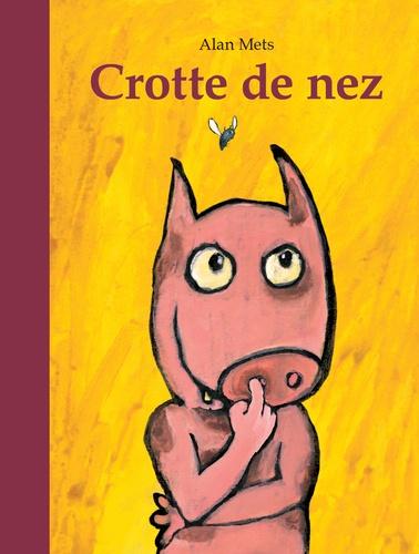 Alan Mets - Crotte de nez.