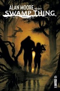 Alan Moore et Stephen R. Bissette - Alan Moore présente Swamp thing Tome 3 : .