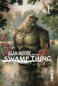 Alan Moore et Len Wein - Alan Moore présente Swamp thing - Tome 1.