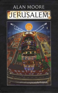 Alan Moore - Jerusalem Coffret Intégrale : Tome 1, The Boroughs ; Tome 2, Mansoul ; Tome 3, Vernall's Inquest.
