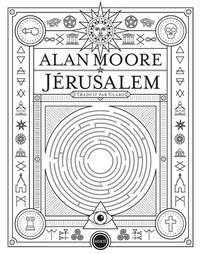 Alan Moore - Jérusalem.