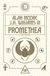 Alan Moore et J-H Williams III - Promethea Tome 1 : .