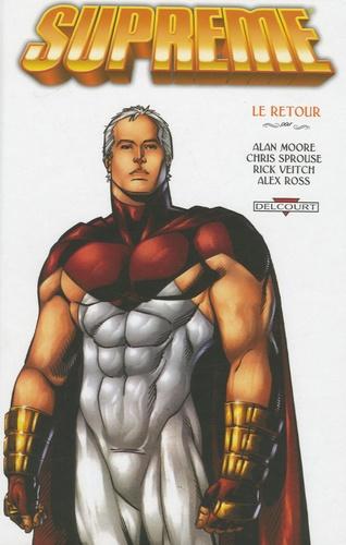 Alan Moore et Chris Sprouse - Suprême Tome 2 : Le retour.