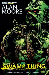 Alan Moore et Len Wein - Swamp Thing Tome 2 : Mort et amour.