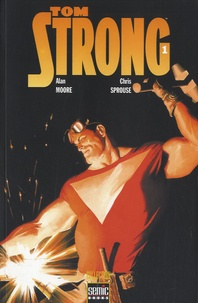 Alan Moore et Chris Sprouse - Tom Strong Tome 1 : .