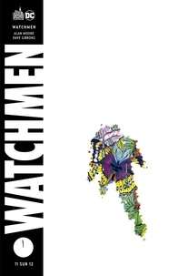 Alan Moore et Dave Gibbons - Watchmen Tome 11 : .