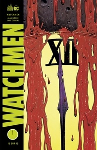Alan Moore et Dave Gibbons - Watchmen Tome 12 : .