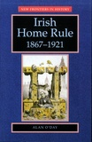 Alan O'Day - Irish Home Rule - 1867-1921.