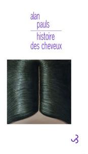Alan Pauls - Histoire des cheveux.