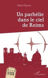 Alan Payon - Un parhélie dans le ciel de Reims.