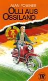 Alan Posener - Olli aus Ossiland.
