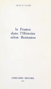 Alan R. Clark - La France dans l'histoire, selon Bernanos.