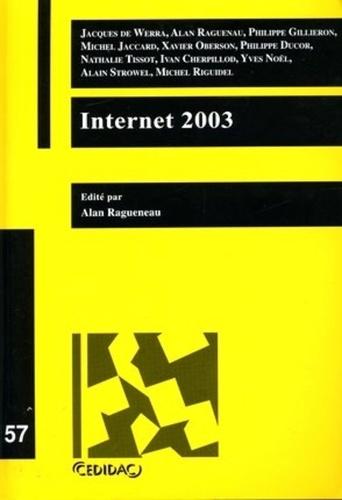 Alan Ragueneau - Internet 2003 - Travaux des journées d'étude organisées à l'Université de Lausanne les 21 mai et 26 novembre 2003.