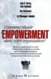 Alan Randolph et Ken Blanchard - Comment réussir l'empowerment dans votre organisation ?.