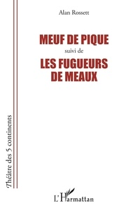 Alan Rossett - Meuf de pique suivi de Les fugueurs de meaux.