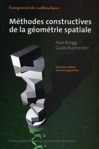 Méthodes constructives de la géométrie spaciale 2e édition revue et augmentée - Alan Ruegg,Guido Burmeister