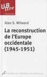 Alan S. Milward - La reconstruction de l'Europe occidentale (1945-1951).