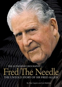 Alan Sayers et Les Watkins - Fred the Needle - The Untold Story of Fred Allen.