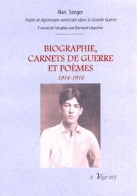 Alan Seeger - Biographie, carnets de guerre et poèmes (1914-1916).