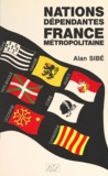 Alan Sibé et Jean Huillet - Nations dépendantes, France métropolitaine.
