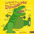 Alan Snow - La vérité vraie sur les dinosaures.