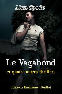 Alan Spade - Le Vagabond et quatre autres thrillers.