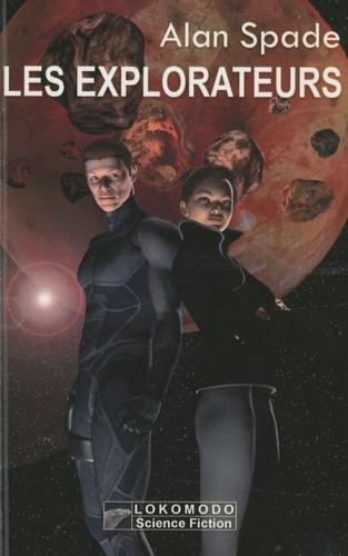 Alan Spade - Les Explorateurs - Huit nouvelles de science-fiction.
