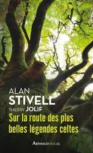 Alan Stivell et Thierry Jolif - Sur la route des plus belles légendes celtes.