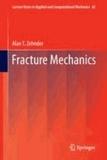 Alan T. Zehnder - Fracture Mechanics.