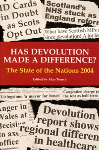 Alan Trench - Has Devolution Made a Difference? - The State of the Nations 2004.