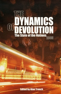 Alan Trench - The Dynamics of Devolution - The State of the Nations 2005.