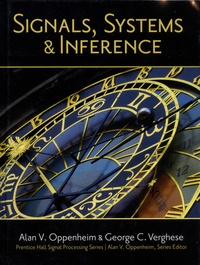 Alan V. Oppenheim et George C. Verghese - Signals, Systems & Inference.