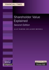 Alan Warner et Alison Hennell - Shareholder Value Explained - 2nd Edition.