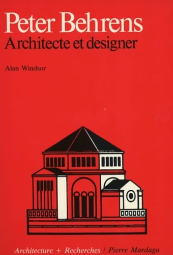Alan Windsor - Peter Behrens - Architecte et designer.