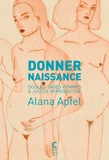 Alana Apfel - Donner naissance - Doulas, sages-femmes & justice reproductive.