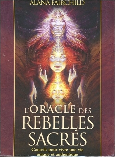 Alana Fairchild et Autumn Skye Morrison - L'Oracle des rebelles sacrés - Conseils pour vivre une vie plus authentique - Avec 44 cartes illustrées.