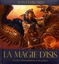 Alana Fairchild - La magie d'Isis - Un livre d'incantations et de prières.