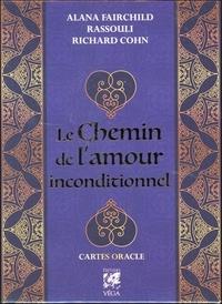 Alana Fairchild et Richard Cohn - Le chemin de l'amour inconditionnel - Cartes oracle.